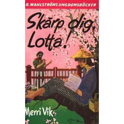 Lotta 4 - Skärp dig, Lotta! (E-bok, 2017)