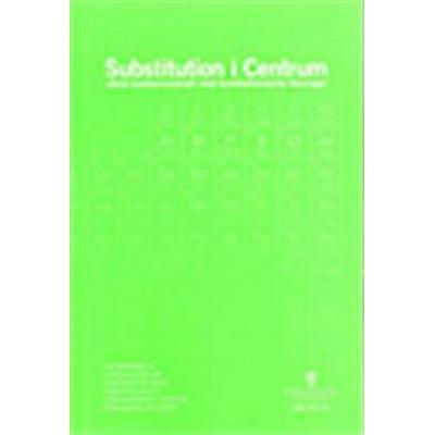 Substitution i centrum. SOU 2017:32. Stärkt konkurrenskraft med kemikaliesmarta lösningar: Betänkande från Utredningen om Centrum för ökad substitution av farliga ämnen i kemiska produkter och varor (Häftad, 2017)