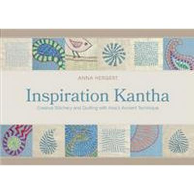Inspiration Kantha: Creative Stitchery and Quilting with Asia's Ancient Technique (Inbunden, 2017)