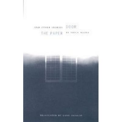 The Paper Door and Other Stories by Shiga Naoya (Pocket, 2001)