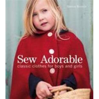 Sew Adorable: Classic Clothes for Boys and Girls (Häftad, 2015)