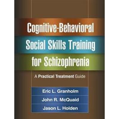 Cognitive-Behavioral Social Skills Training for Schizophrenia (Häftad, 2016)