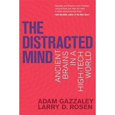 The Distracted Mind: Ancient Brains in a High-Tech World (Häftad, 2017)