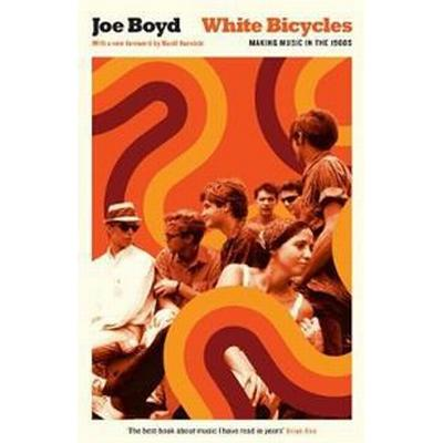 White Bicycles: Making Music in the 1960s (Häftad, 2017)