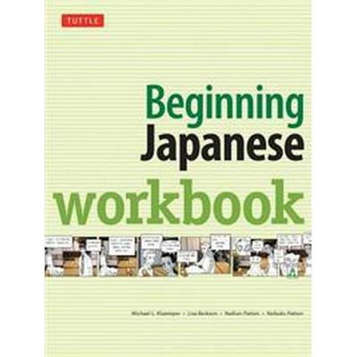 Beginning Japanese Workbook: Revised Edition: Practice Conversational Japanese, Grammar, Kanji & Kana (Häftad, 2016)