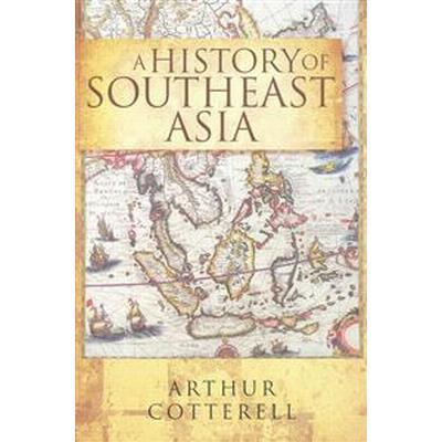 A History of Southeast Asia (Häftad, 2014)