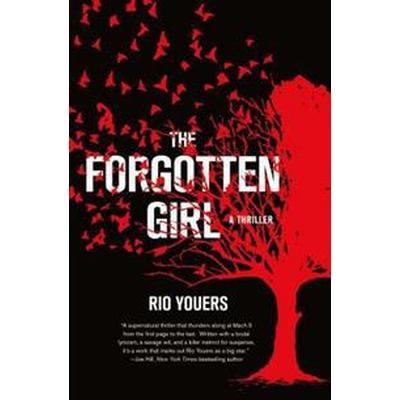 The Forgotten Girl: A Thriller (Inbunden, 2017)
