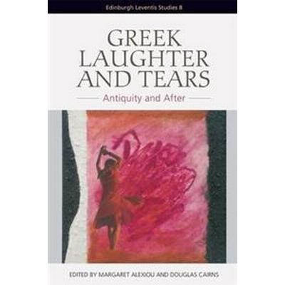 Greek Laughter and Tears (Inbunden, 2017)