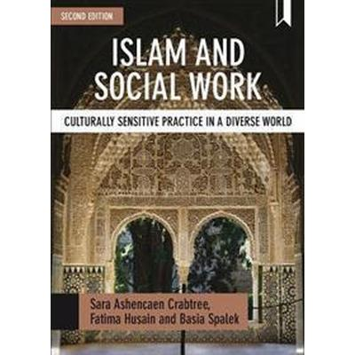 Islam and Social Work: Culturally Sensitive Practice in a Diverse World (Häftad, 2017)
