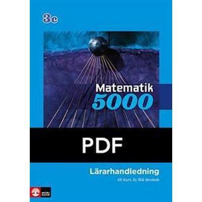 Matematik 5000 Kurs 3c Blå Lärarhandledning pdf (Övrigt format, 2014)