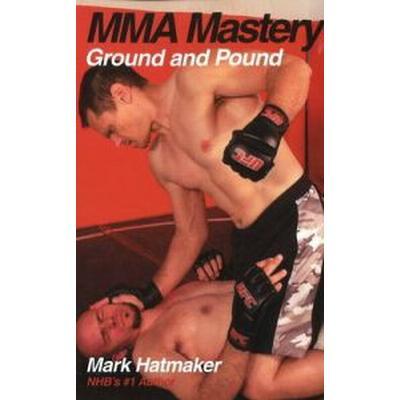 Mma Mastery: Ground and Pound (Häftad, 2010)