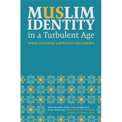 Muslim Identity in a Turbulent Age (Pocket, 2017)