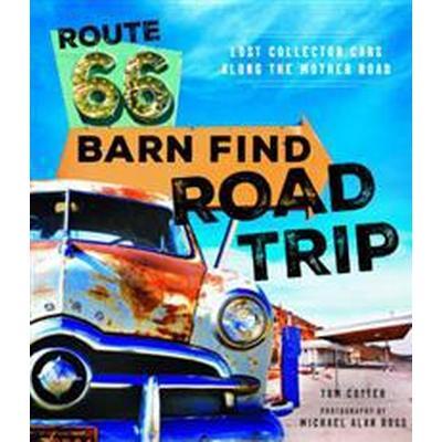 Route 66 Barn Find Road Trip (Inbunden, 2016)