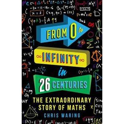 From 0 to Infinity in 26 Centuries (Häftad, 2017)