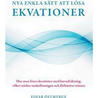 Nya Enkla Satt Att Losa Ekvationer (Häftad, 2017)
