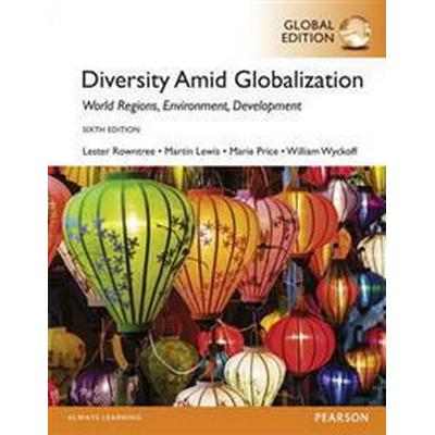 Diversity Amid Globalization: World Regions, Environment, Development with MasteringGoegraphy, Global Edition (Övrigt format, 2015)