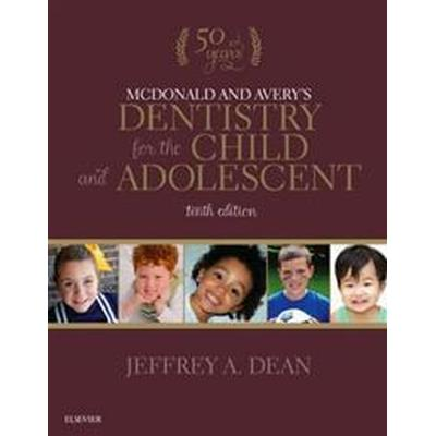 McDonald and Avery's Dentistry for the Child and Adolescent (Inbunden, 2015)
