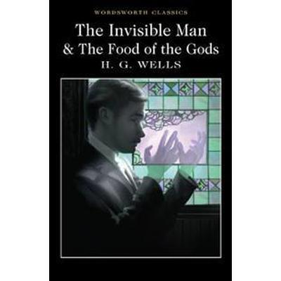 The Invisible Man and the Food of the Gods (Häftad, 2017)