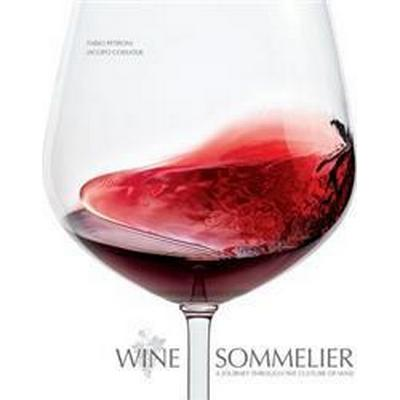 Wine Sommelier: A Journey Through the Culture of Wine (Inbunden, 2016)