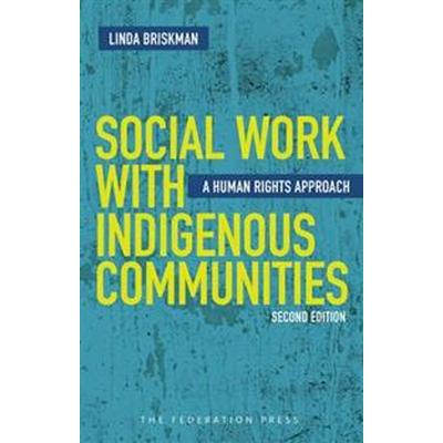 Social Work with Indigenous Communities (Häftad, 2014)