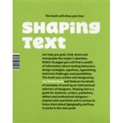 Shaping Text (Häftad, 2012)