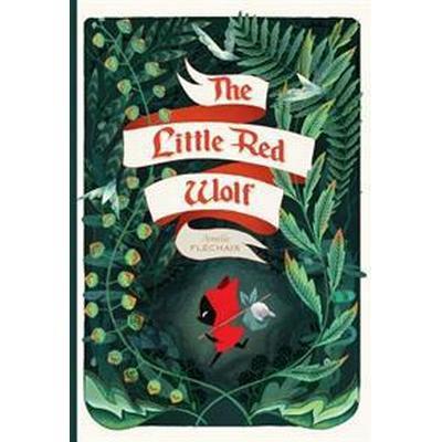 The Little Red Wolf (Inbunden, 2017)