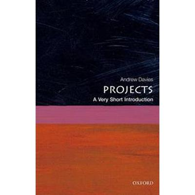 Projects: A Very Short Introduction (Häftad, 2017)