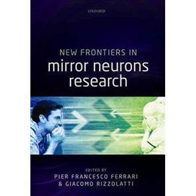 New Frontiers in Mirror Neurons Research (Inbunden, 2015)