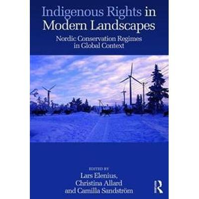 Indigenous Rights in Modern Landscapes (Inbunden, 2016)