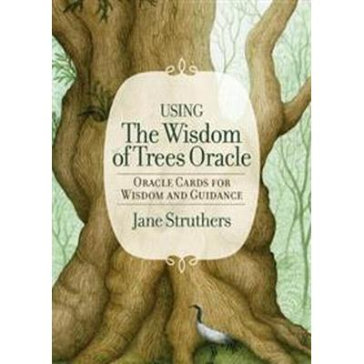 The Wisdom of Trees Oracle: Oracle Cards for Wisdom and Guidance (Övrigt format, 2017)