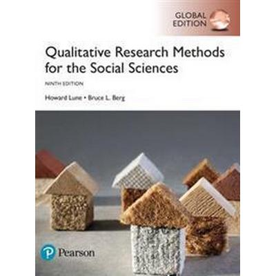 Qualitative Research Methods for the Social Sciences, Global Edition (Häftad, 2016)