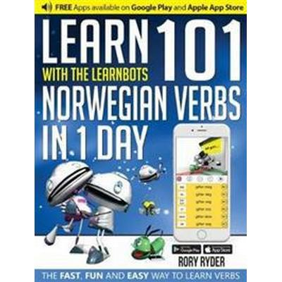 Learn 101 Norwegian Verbs in 1 Day with the Learnbots (Häftad, 2017)