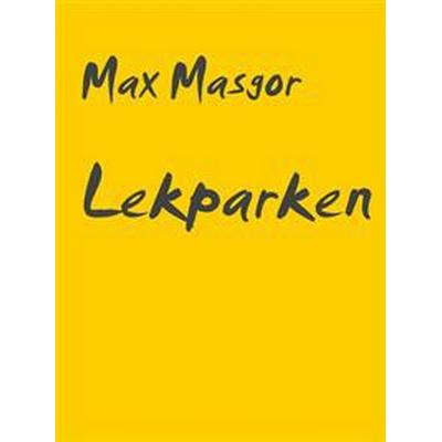 Lekparken: En novell för vuxna (E-bok, 2017)