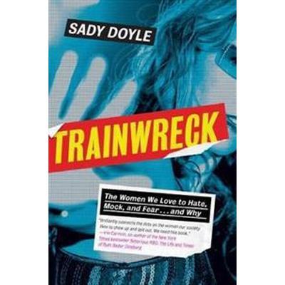 Trainwreck (Inbunden, 2016)