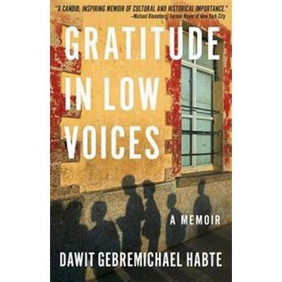 Gratitude in Low Voices: A Memoir (Inbunden, 2017)