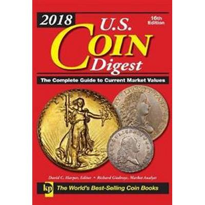 2018 U.S. Coin Digest: The Complete Guide to Current Market Values (Inbunden, 2017)