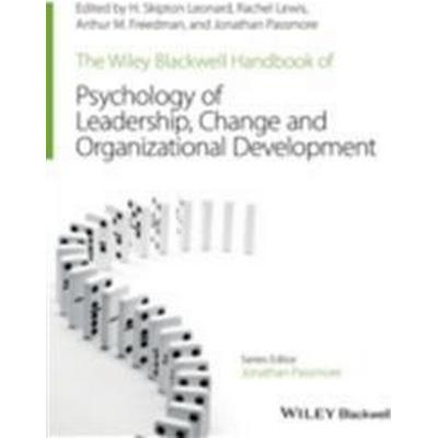 The Wiley-Blackwell Handbook of the Psychology of Leadership, Change, and Organizational Development (Häftad, 2016)