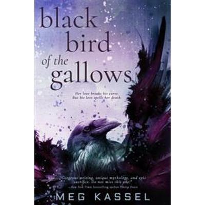 Black Bird of the Gallows (Inbunden, 2017)