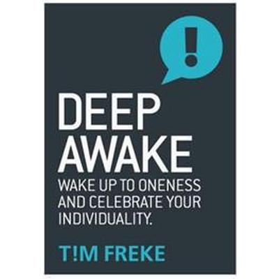 Deep Awake: Wake Up to Oneness and Celebrate Your Individuality (Häftad, 2016)