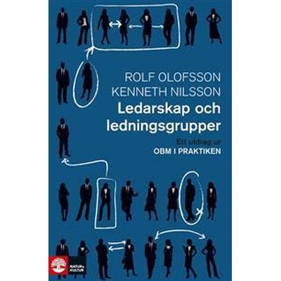 Ledarskap och ledningsgrupper: Ett utdrag ur OBM i praktiken (E-bok, 2016)