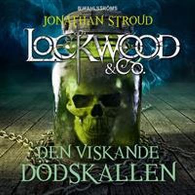 Lockwood & Co. 2 - Den viskande dödskallen (Ljudbok nedladdning, 2016)