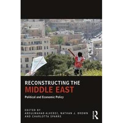 Reconstructing the Middle East (Pocket, 2017)