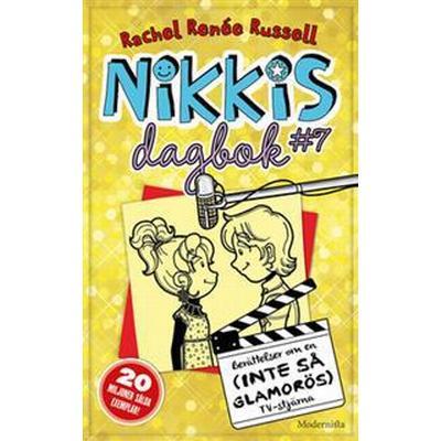 Nikkis dagbok #7: Berättelser om en (INTE SÅ GLAMORÖS) TV-stjärna (E-bok, 2016)