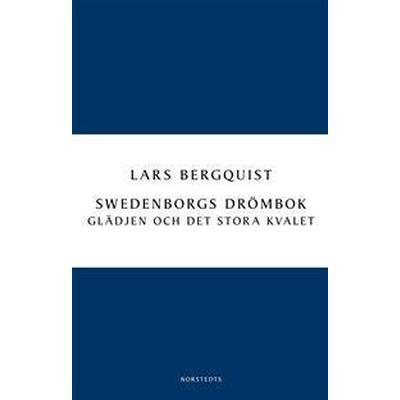 Swedenborgs drömbok: Glädjen och det stora kvalet (E-bok, 2017)
