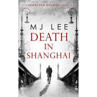 Death In Shanghai (Häftad, 2017)