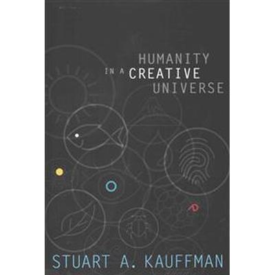 Humanity in a Creative Universe (Inbunden, 2016)