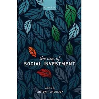The Uses of Social Investment (Inbunden, 2017)