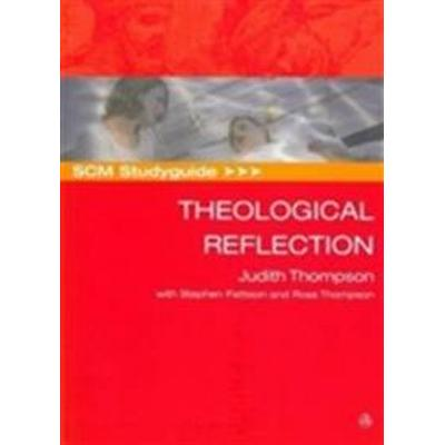 SCM Studyguide To Theological Reflection (Pocket, 2008)