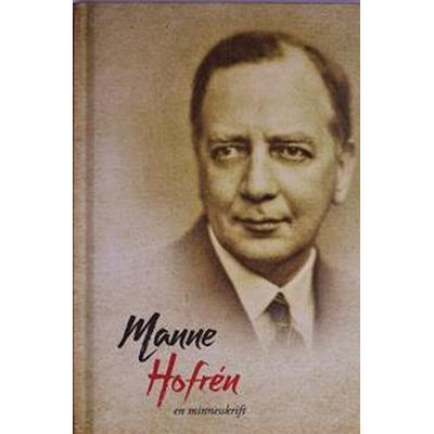 Manne Hofrén - en minnesskrift (Inbunden, 2017)