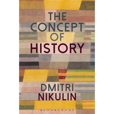 The Concept of History (Inbunden, 2017)